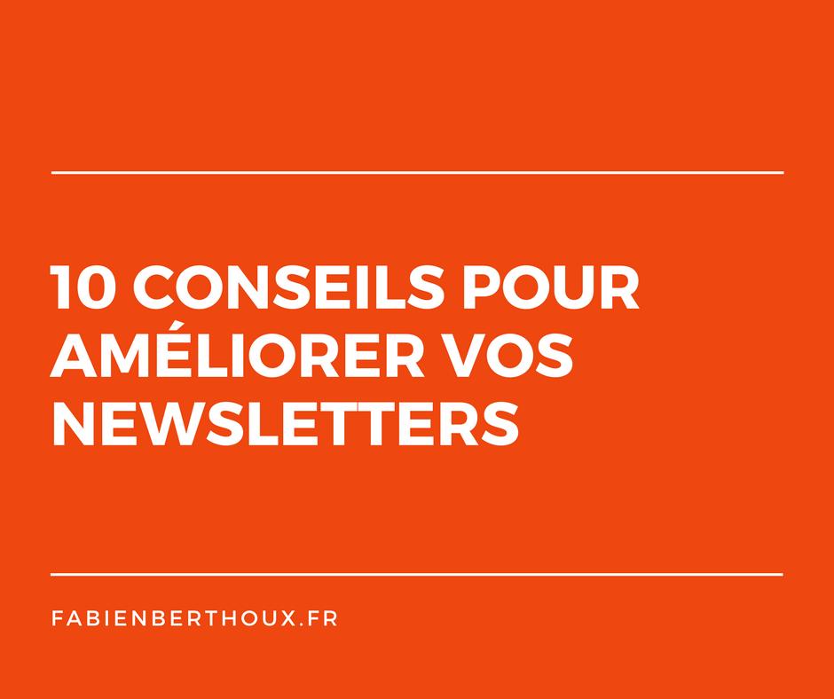 10 conseils pour améliorer vos newsletters