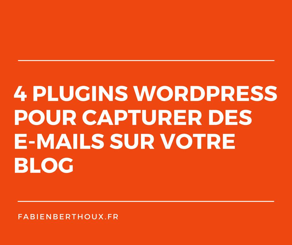 4 plugins WordPress pour capturer des e-mails sur votre blog